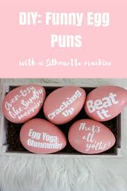 Easter Egg Quotes Best 25 Easter Puns Ideas On Pinterest Pun Gifts Cute
