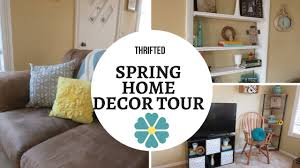 Spring Home Decor Spring Home Decor Tour Thrifted U0026 Diy Youtube