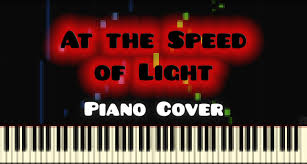 At The Speed Of Light Dimrain47 U2014 At The Speed Of Light Piano Cover Youtube