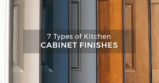 kitchen cabinet door colors 7 types of kitchen cabinet finishes kitchen cabinet