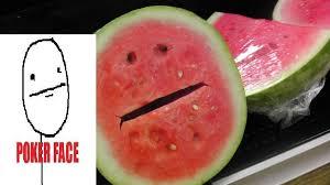 Watermelon Meme - poker face watermelon meme