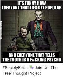 Popular Funny Memes - it s funny how everyone that lies get popular and everyone that