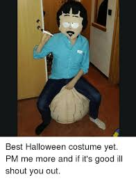best halloween costume yet pm me more and if it s good ill shout