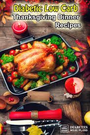 dinner for a diabetic type 2 diabetic thanksgiving recipes