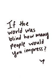 How Many People Are Color Blind Best 25 Blind Quotes Ideas On Pinterest Blind Love Truth