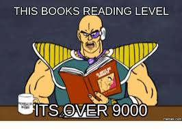 Its Over 9000 Meme - this books reading level its over 9000 com books meme on me me