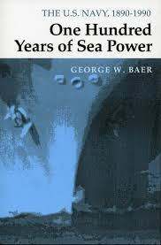 one hundred years of sea power the u s navy 1890 1990 george
