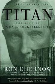 amazon com the life changing titan the life of john d rockefeller sr ron chernow