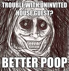 Unwanted House Guest Meme - the uninvited house guest memes quickmeme