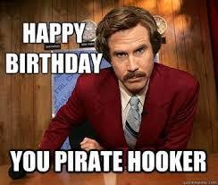 Naughty Birthday Memes - anchorman birthday funny happy birthday meme birthdays