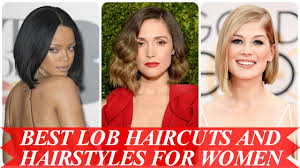 best lob haircuts and hairstyles for women youtube