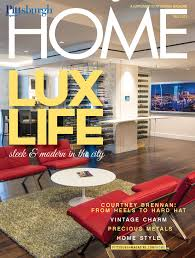 pittsburgh magazine home and garden architecture decorating and