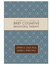 a therapist u0027s guide to brief cognitive behavioral therapy