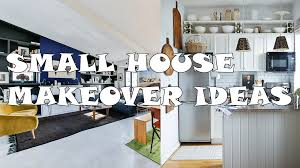 house makeover small house makeover ideas
