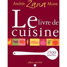 un livre de cuisine le livre de cuisine achat vente livre andrée zana murat