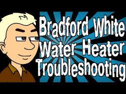 bradford white water heater troubleshooting youtube