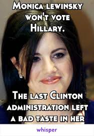 lewinsky won t vote hillary the last clinton administration left a