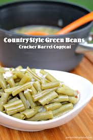 cracker barrel thanksgiving dinners country style green beans cracker barrel copycat persnickety