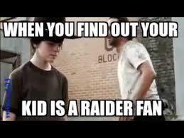 Raiders Fans Memes - when you find out your kid is a raider s fan youtube