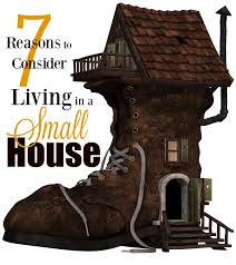 Living Big In A Tiny House by 7 Reasons To Consider Living In A Small House Mba Sahm