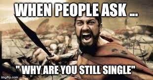 Single Man Meme - phrases single people are sick of hearing classic 105