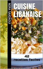cuisine libanaise livre livre de cuisine libanaise telecharger