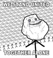 Forever Alone Know Your Meme - image 143426 forever alone know your meme