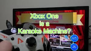 xbox one karaoke xbox one dam karaoke 4k resolution