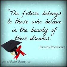 graduation quotes and sayings for 2017 inspirational graduation