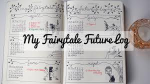 fairytale future log 2017 bullet journal idea youtube