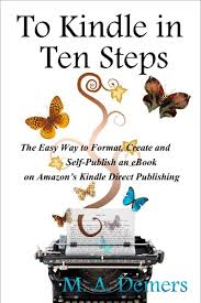 format for ebook publishing to kindle in ten steps the easy way to format create and self