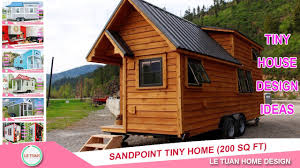 Tiny Home Design Sandpoint Tiny Home 200 Sq Ft Le Tuan Home Design Youtube