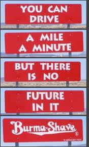 Burma Shave Meme - 66 best burma shave other road signs images on pinterest funny