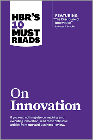 Hbr S 10 Must Reads by Hbr S 10 Must Reads On Innovation With Featured Article The