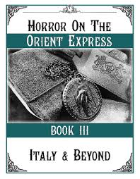 on the orient express table of contents tabletop preview horror on the orient express book iii italy and