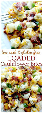 cuisine sans gluten how to loaded caulifower bites which is low carb and gluten
