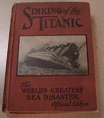 the sinking of the titanic 1912 book sinking of the titanic from the 1912 era encyclopedia