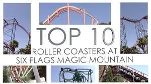 six flags magic mountain top 10 roller coasters at six flags magic mountain 2017 youtube
