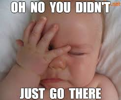 Oh No You Didn T Meme - face palm baby imgflip