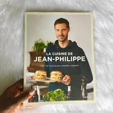 cuisine philippe la cuisine de jean philippe 100 vegan recipes food