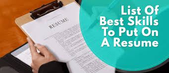 Best Resume Skills List by List Of The Best Skills To Put On A Resume