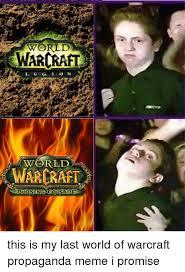 World Of Warcraft Meme - warcrafil world warcraft this is my last world of warcraft