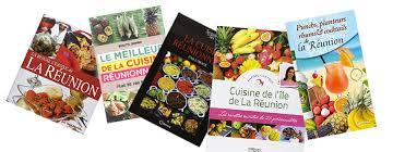 cuisine reunionnaise meilleures recettes guide réunion livres qui mettent la cuisine réunionnaise à l honneur