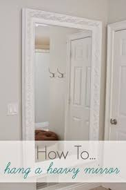 best 25 hanging heavy mirror ideas on pinterest mirror without