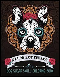 amazon com sugar skull coloring book dia de los perros a