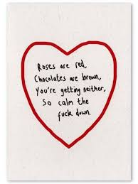 sarcastic valentines day cards in honor of s day i will post this cuz i literally