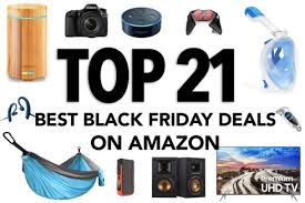 the top 21 black friday deals on all categories the