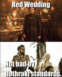 Red Wedding Meme - 68 best game of thrones images on pinterest valar morghulis ice