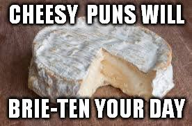 Cheesy Memes - brie cheese pun tumblr pinterest cheese puns cheesy jokes