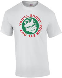 you ll shoot your eye out story t shirt